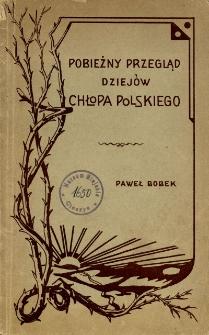 Pobieżny przegląd dziejów chłopa polskieg, Cz. 1