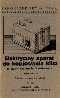 Elektryczny aparat do kopjowania klisz na papierze bromowym lub chloro-bromowym : z 15-ma rysunkami w tekście