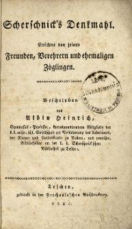Scherschnick's Denkmahl : errichtet von seinen Freunden, Verehrern und ehemaligen Zöglingen