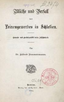 Blüthe und Verfall des Leinengewerbes in Schlesien. Gewerbe- und Handelspolitik dreier Jahrhunderte