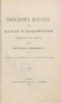 Grochowy wieniec czyli Mazury w Krakowskiem : komedya w 4 aktach
