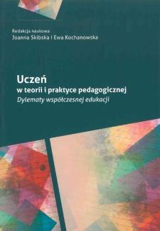 Uczeń w teorii i praktyce pedagogicznej - dylematy współczesnej edukacji