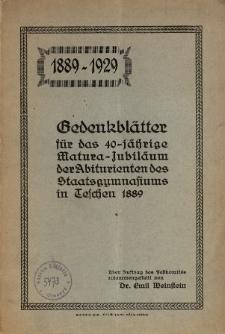 Gedenkblätter für das 40-jährige Matura-Jubiläum der Arbiturienten des Staatsgymnasiums in Teschen 1889 : 1889-1929