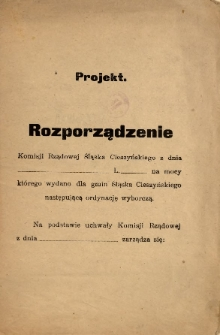 Rozporządzenie Komisji Rządowej Śląska Cieszyńskiego z dnia ... L. ... na mocy którego wydano dla gmin Śląska Cieszyńskiego następującą ordynację wyborczą : projekt