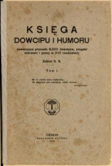 Księga dowcipu i humoru zawierająca przeszło 6.000 dowcipów, anegdot wierszem i prozą w XVII rozdziałach, T. 1