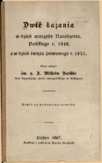 Dwie kazania w dzień uroczysty Narodzenia, Pańskiego r. 1848, a w dzień święta żniwowego r. 1851