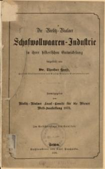 Die Bielitz-Bialaer Schafwollwaaren-Industrie in ihrer historischen Entwickelung