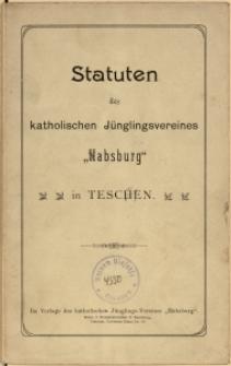 """Statuten des katholischen Jünglingsvereines """"Habsburg"""" in Teschen"""