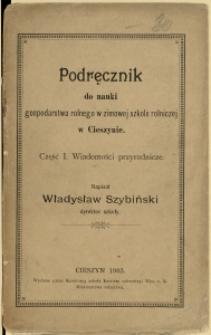 Podręcznik do nauki gospodarstwa rolnego w zimowej szkole rolniczej w Cieszynie, Cz. 1