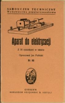 Aparat do elektryzacji : z 31 rysunkami w tekście