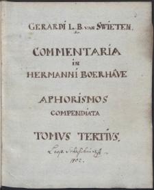 Gerardi L. B. van Swieten Commentaria in Hermani Boerhaave aphorismos compendiata. Tomus tertius