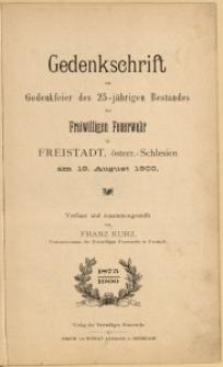 Gedenkschrift zur Gedenkfeier des 25-jährigen Bestandes der Freiwilligen Feuerwehr in Freistadt, österr.-Schlesien am 19. August 1900.
