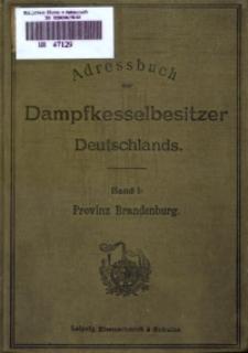 Adressbuch der Dampfkesselbesitzer Deutschlands. Bd. 1, Provinz Brandenburg