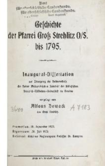 Geschichte der Pfarrei Gross Strehlitz O/S. bis 1795