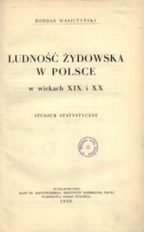 Ludność żydowska w Polsce w wiekach XIX i XX. Studjum statystyczne