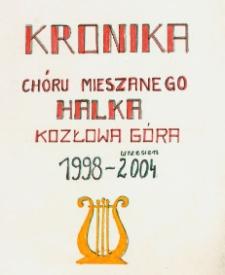 Kronika Chóru Mieszanego Halka Kozłowa Góra 1998-2004