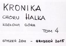 Kronika Chóru Halka Kozłowa Góra 2011-2015 (T. 4)