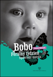 Bobo ; Feralny tydzień ; Spowiedź motyla