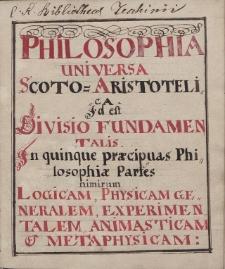 Philosophia universa Scoto-Aristotelica id est Divisio Fundamentalis...