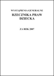 Wystąpienia Generalne Rzecznika Praw Dziecka za rok 2007