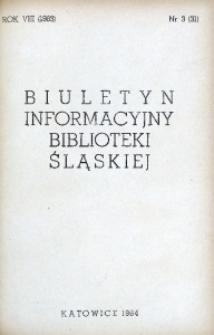 Biuletyn Informacyjny Biblioteki Śląskiej, 1963, R. 8, nr 3 (31)