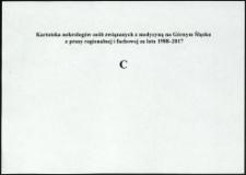 Kartoteka nekrologów osób związanych z medycyną na Górnym Śląsku z prasy regionalnej i fachowej za lata 1988-2017. Litera C