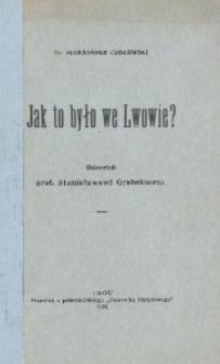 Jak to było we Lwowie? Odpowiedź prof. Stanisławowi Grabskiemu