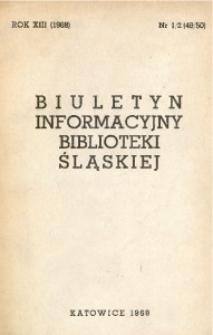 Biuletyn Informacyjny Biblioteki Śląskiej, 1968, R. 13, nr 1/2 (49/50)
