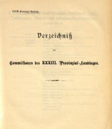 Verzeichniß der Commissionen des 33. Provinzial-Landtages