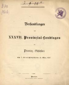 Verhandlungen des 37. Provinzial-Landtages der Provinz Schlesien vom 7. bis einschließlich den 15. März 1897. Inhalts-Verzeichniß