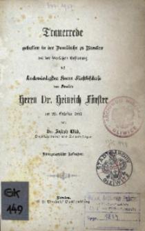 Trauerrede gehalten in der Domkirche zu Breslau bei der feierlichen Bestattung des Hochwürdigsten Herrn Fürstbischofs von Breslau Herrn Dr. Heinrich Förster am 25. October 1881