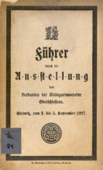 Führer durch die Ausstellung des Verbandes der Kleingartenvereine Oberschlesiens. Gleiwitz, vom 3. bis 5. September 1927
