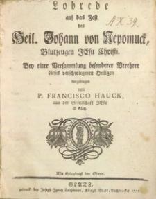 Lobrede auf das Fest des Heil. Johann von Nepomuck, Blutzeugen Jesu Christi [...]