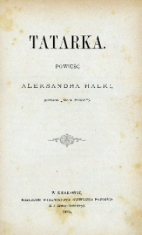 "Tatarka. Powieść Aleksanda Halki, (autora ""Mein Polen"")"
