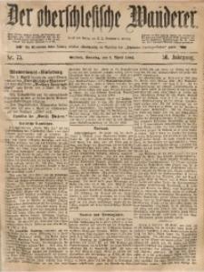 Der Oberschlesische Wanderer, 1883, Jg. 56, Nr. 75