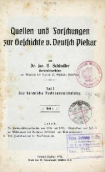 Quellen und Forschungen zur Geschichte v. Deutsch Piekar. T. 1, Die kirchliche Rechtsentwicklung. H. 1.