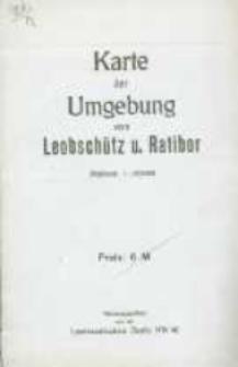 Karte der Umgebung von Leobschütz und Ratibor.