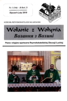 Wołanie z Wołynia : pismo religijno-społeczne Rzymskokatolickiej Diecezji Łuckiej. R. 25, nr 1 (146).