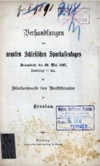 Verhandlungen des 9. Schlesischen Sparkassentages. Sonnabend, den 29 Mai 1897, [...] zu Breslau