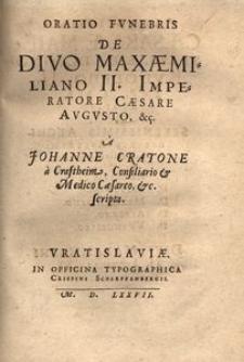 Oratio funebris de divo Maximiliano II imperatore Caesare Augusto etc. [...]