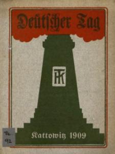 Der Deutsche Tag in Kattowitz. 3., 4., und 6. September 1909