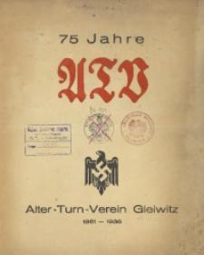75 Jahre Alter-Turn-Verein Gleiwitz. 1861-1936
