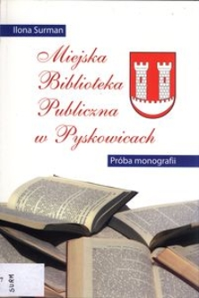 Miejska Biblioteka Publiczna w Pyskowicach. Próba monografii