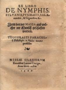 Ex libro de Nymphis, Sylvanis, Pygmaeis, Salamandris et Gigantibus etc. Item von der Massa auss welcher der Mensch geschaffen worden