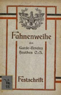 Fest-Schrift zur Fahnen-Weihe des Garde-Vereins Beuthen O.=S. Sonnabend, Sonntag und Montag den 15., 16. und 17. Juni 1912