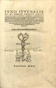 Satyrae, cum doctissimorum virorum commentariis atq. annotationibus omnium quorum in hunc diem aliquid editum extat [...]. His accessere Caelii Secundi Curionis nova Scholia [...].