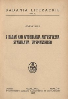 Z badań nad wyobraźnią artystyczną Stanisława Wyspiańskiego