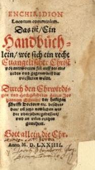 Enchiridion locorum communium. Das ist ein Handbüchlein wie sich ein recht Evangelischer Christ voranttworten sol [...]