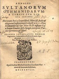 Annales sultanorum Othmanidarum a Turcis sua lingua scripti. Hieronymi Beck [...] studio et diligentia [...]