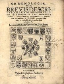 Chronologia, hoc est brevis descriptio rerum memorabilium, in provinciis hac adiuncta tabula topographica comprehensis gestarum, usq[ue] ad M.D.IIIC. annum praesentem